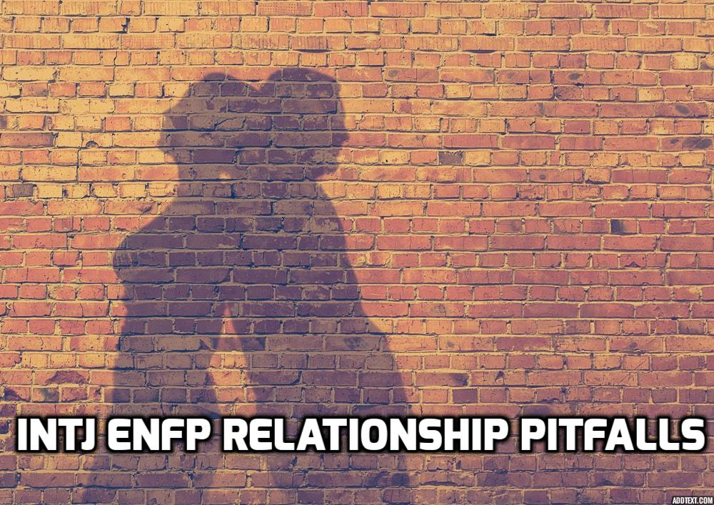 INTJ ENFP Relationships Pitfalls