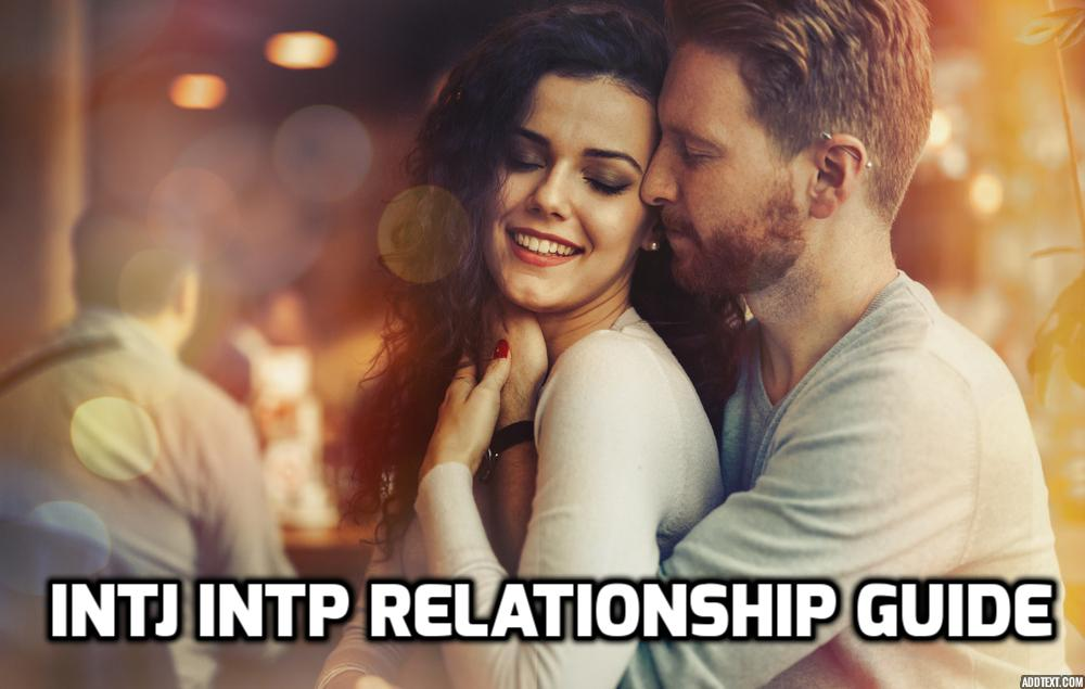 The Ultimate Guide To Your INTJ INTP Relationship